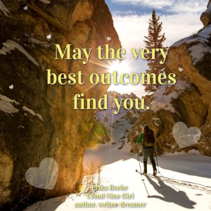 May the very best outcomes find you