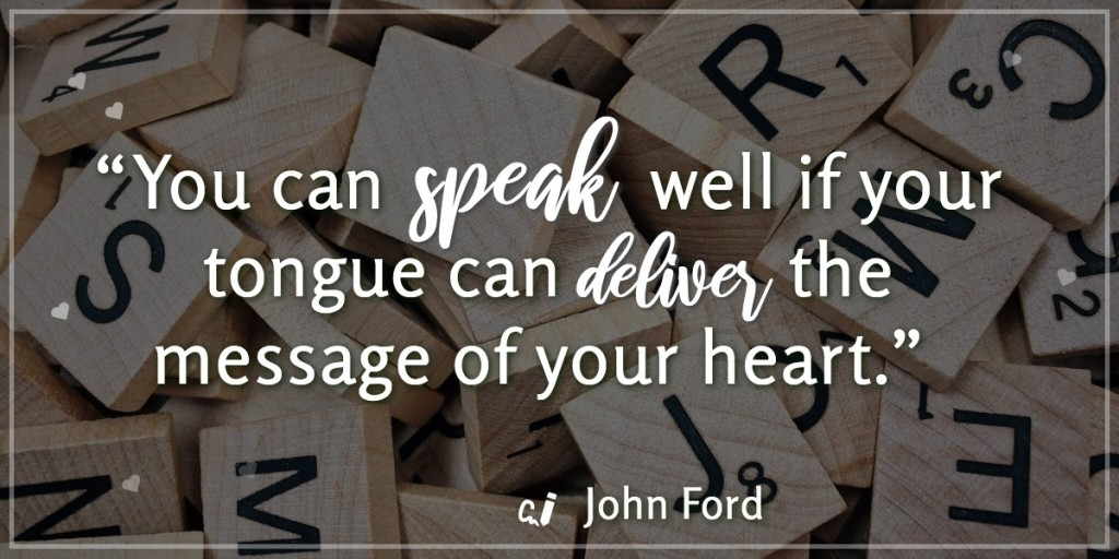 A quote about speaking from your heart